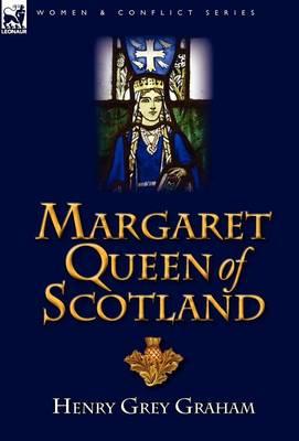Margaret Queen of Scotland (Hardback)