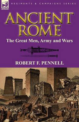 Ancient Rome: the Great Men, Army and Wars (Paperback)