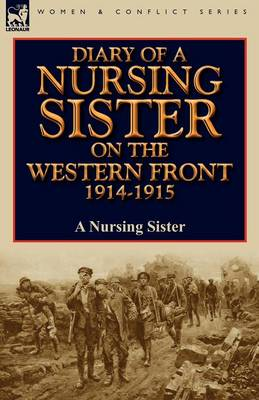Diary of a Nursing Sister on the Western Front 1914-1915 (Paperback)