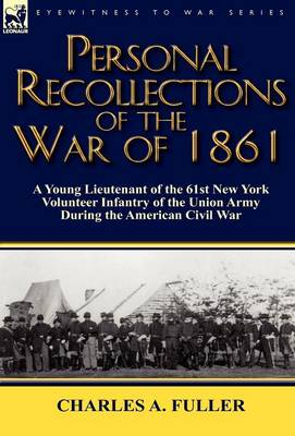 Personal Recollections of the War of 1861: A Young Lieutenant of the 61st New York Volunteer Infantry of the Union Army During the American Civil War (Hardback)