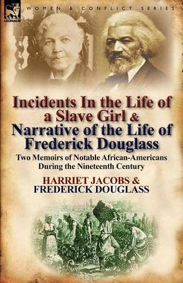 Incidents in the Life of a Slave Girl & Narrative of the Life of Frederick Douglass: Two Memoirs of Notable African-Americans During the Nineteenth Century (Paperback)