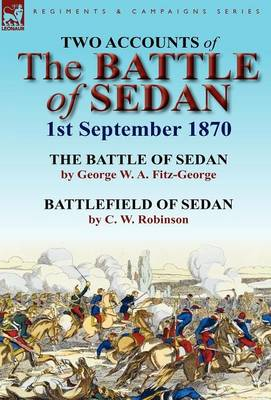 Two Accounts of the Battle of Sedan, 1st September 1870 (Hardback)