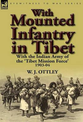 With Mounted Infantry in Tibet: With the Indian Army of the 'tibet Mission Force' 1903-04 (Hardback)