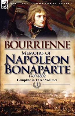 Memoirs of Napoleon Bonaparte: Volume 1-1769-1802 (Paperback)