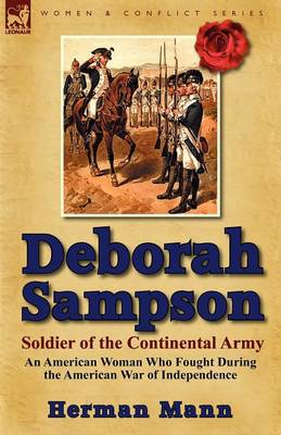 Deborah Sampson, Soldier of the Continental Army: An American Woman Who Fought During the American War of Independence (Paperback)