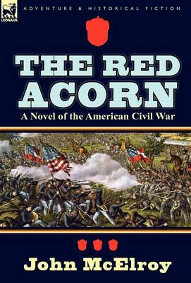 The Red Acorn: A Novel of the American Civil War (Hardback)