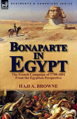 Bonaparte in Egypt: The French Campaign of 1798-1801 from the Egyptian Perspective (Paperback)