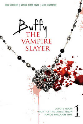 Buffy the Vampire Slayer #1: Night of the Living Rerun; Coyote Moon; Portal Through Time (Paperback)