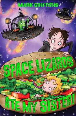 Space Lizards Ate My Sister! (Paperback)