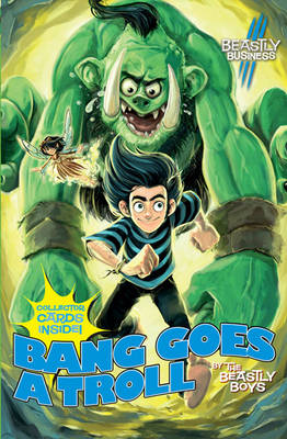 Bang Goes a Troll: An Awfully Beastly Business - An Awfully Beastly Business 3 (Paperback)