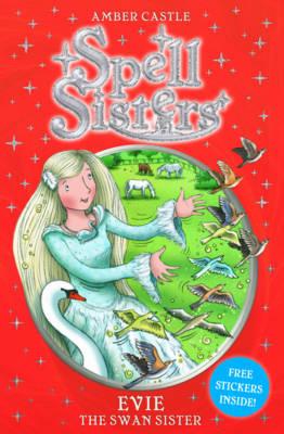 Spell Sisters: Evie the Swan Sister (Paperback)