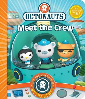 Octonauts: Meet the Crew!: A Novelty Sound Book - Octonauts (Board book)