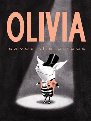 Olivia Saves The Circus (Board book)