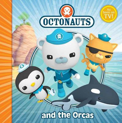 The Octonauts and the Orcas - OCTONAUTS (Paperback)