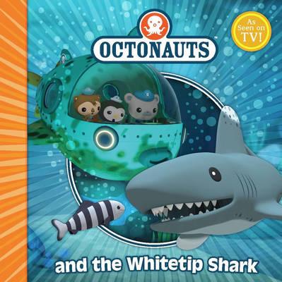 The Octonauts and the White Tip Shark - Octonauts (Paperback)