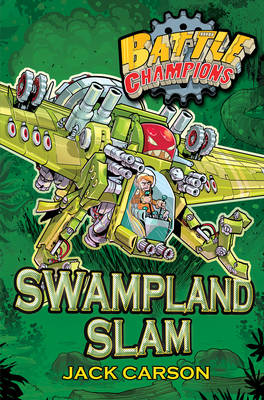 Battle Champions: Swampland Slam (Paperback)