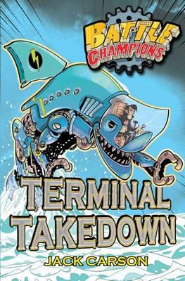 Battle Champions: Terminal Takedown (Paperback)