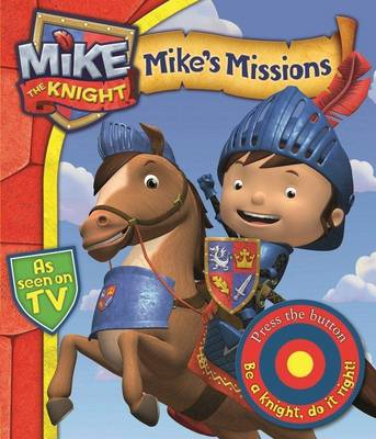 Mike the Knight: Mike's Missions: A Novelty Sound Book - Mike the Knight (Board book)