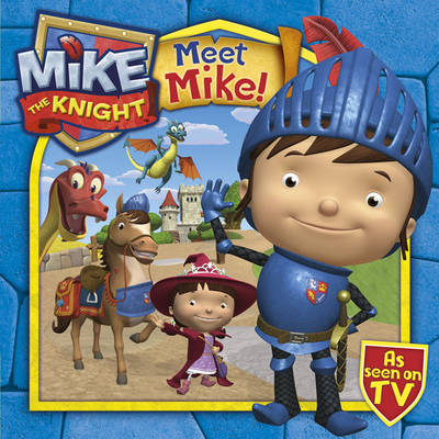Meet Mike the Knight - Mike the Knight (Paperback)