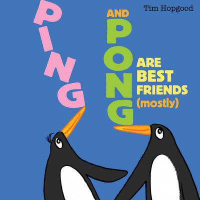 Ping and Pong are Best Friends (mostly) (Hardback)