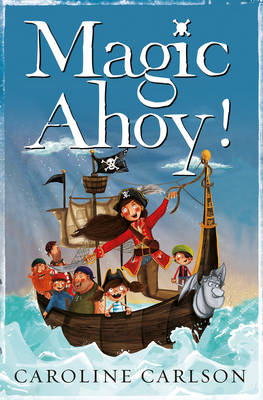 Magic Ahoy!: The Very Nearly Honourable League of Pirates (Paperback)