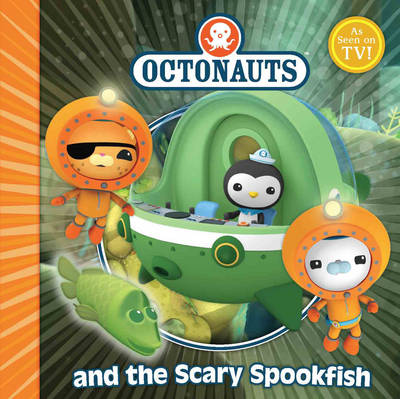 The Octonauts and the Scary Spookfish - Octonauts (Paperback)