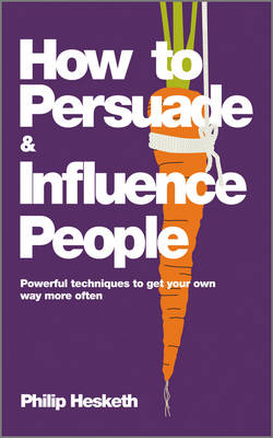 How to Persuade and Influence People: Powerful Techniques to Get Your Own Way More Often (Paperback)