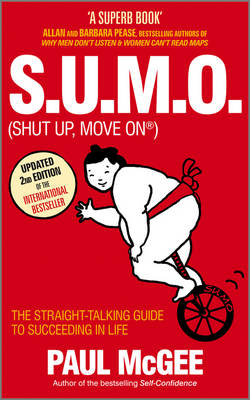 S.U.M.O. (shut Up, Move On): The Straight Talking Guide to Creating and Enjoying a Brilliant Life (Paperback)