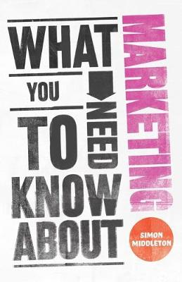 What You Need to Know About Marketing (Paperback)