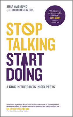 Stop Talking, Start Doing: A Kick in the Pants in Six Parts (Paperback)