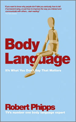 Body Language: It's What You Don't Say That Matters (Paperback)