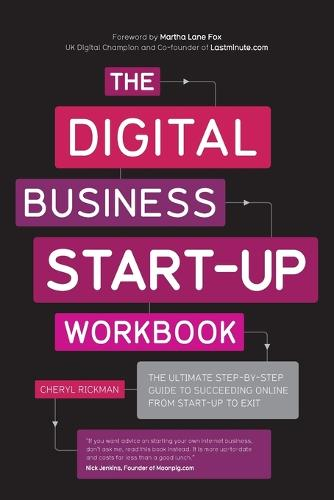 The Digital Business Start-Up Workbook: The Ultimate Step-by-Step Guide to Succeeding Online from Start-up to Exit (Paperback)