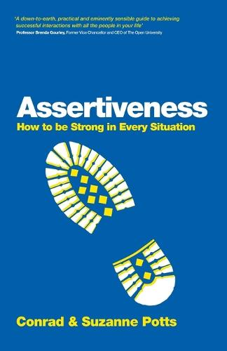 Assertiveness: How To Be Strong In Every Situation (Paperback)
