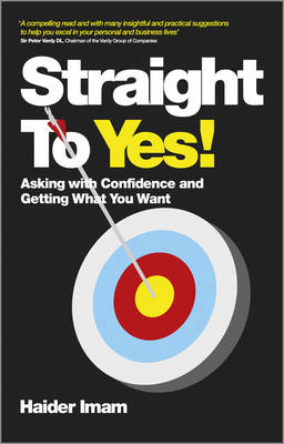 Straight to Yes: Asking with Confidence and Getting What You Want (Paperback)