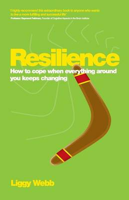 Resilience: How to cope when everything around you keeps changing (Paperback)