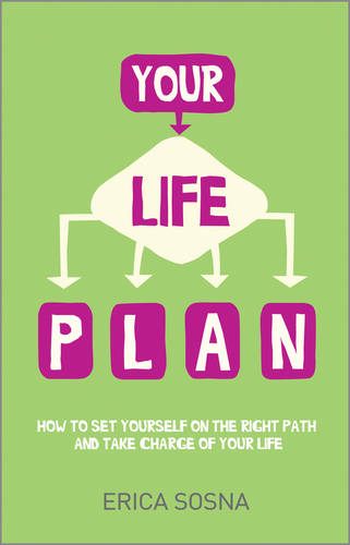 Your Life Plan: How to set yourself on the right path and take charge of your life (Paperback)