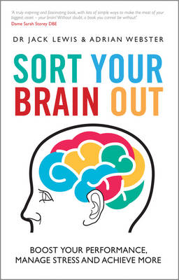 Sort Your Brain Out - Boost Your Performance, Manage Stress and Achieve More (Paperback)