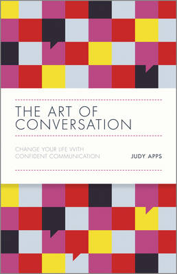 The Art of Conversation: Change Your Life with Confident Communication (Hardback)