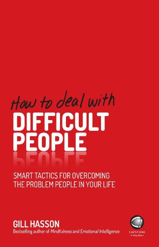 How To Deal With Difficult People: Smart Tactics for Overcoming the Problem People in Your Life (Paperback)