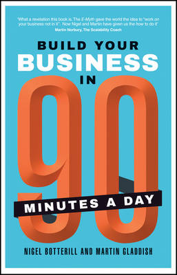 Build Your Business In 90 Minutes A Day (Paperback)
