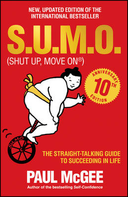 S.U.M.O (Shut Up, Move On): The Straight-Talking Guide to Succeeding in Life (Paperback)