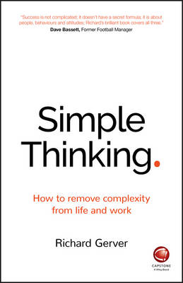 Simple Thinking: How to remove complexity from life and work (Paperback)