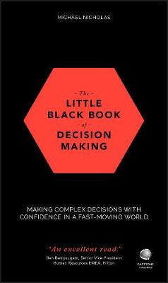 The Little Black Book of Decision Making: Making Complex Decisions with Confidence in a Fast-Moving World (Hardback)