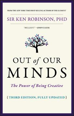 Out of Our Minds: The Power of Being Creative (Hardback)