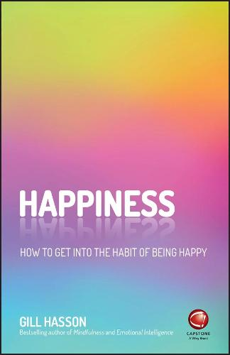 Happiness: How to Get Into the Habit of Being Happy (Paperback)