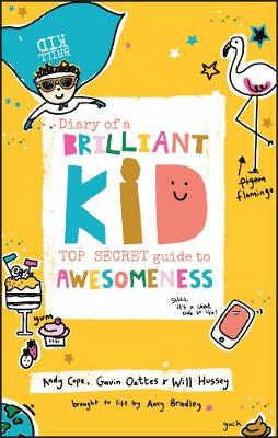 Diary of a Brilliant Kid: Top Secret Guide to Awesomeness (Paperback)