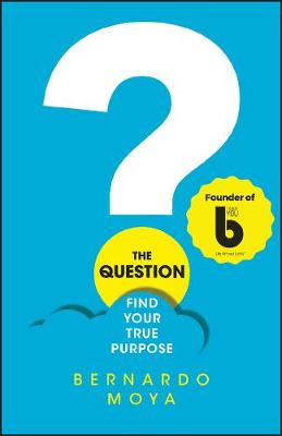The Question: Find Your True Purpose (Paperback)