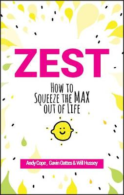 Zest: How to Squeeze the Max out of Life (Paperback)