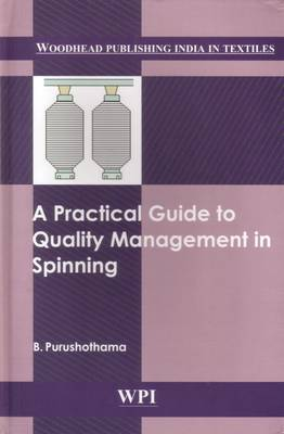 A Practical Guide to Quality Management in Spinning (Hardback)