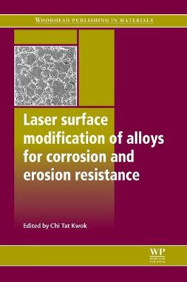 Laser Surface Modification of Alloys for Corrosion and Erosion Resistance - Woodhead Publishing Series in Metals and Surface Engineering (Hardback)
